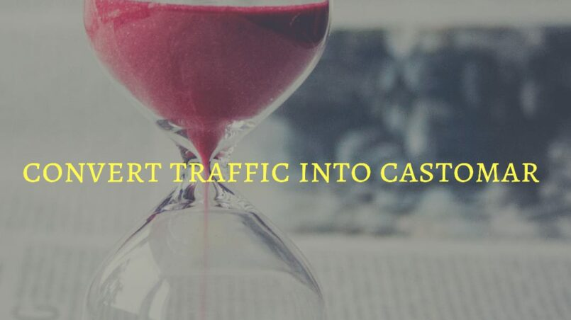 convert traffic into customer